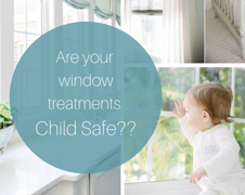 How to Play it Safe with Child-Safe Window Coverings