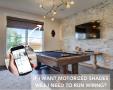 Motorized Shades: Will I Need To Run Wiring To My Windows?